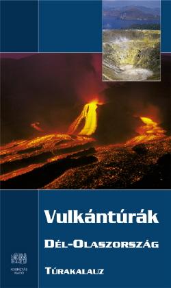 Vulkántúrák - Dél-Olaszország Kornétás Kiadó, 2007.