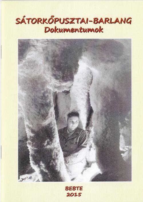 A/5-ös méretű, 16 oldalas füzet a barlang felfedezését követő levelezésekkel, hivatalos bejárások jegyzőkönyveivel stb. 400 Ft